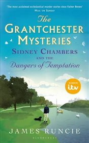 Sidney Chambers and The Dangers of Temptation  - Runcie, James