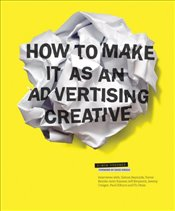 How to Make It as an Advertising Creative - Veksner, Simon