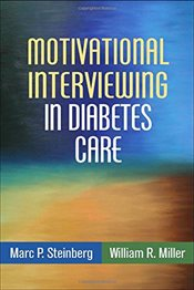 Motivational Interviewing in Diabetes Care: Facilitating Self-Care  - Steinberg, Marc P.