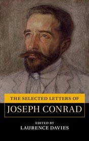 Selected Letters of Joseph Conrad : The Cambridge Edition of the Letters of Joseph Conrad - Conrad, Joseph