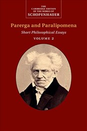 Schopenhauer : Parerga and Paralipomena: Volume 2 : Short Philosophical Essays  - Schopenhauer, Arthur
