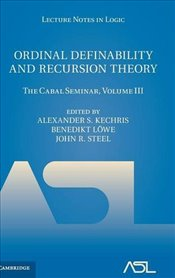 Ordinal Definability and Recursion Theory : Volume 3 : The Cabal Seminar, Volume III  - Kechris, Alexander S.