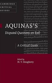 Aquinass Disputed Questions on Evil : A Critical Guide Cambridge Critical Guides - Dougherty, M. V.