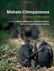 Mahale Chimpanzees : 50 Years of Research - Nakamura, Michio