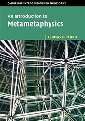 Introduction to Metametaphysics  : Cambridge Introductions to Philosophy - Tahko, Tuomas E.