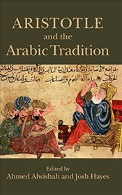 Aristotle and the Arabic Tradition  - Alwishah, Ahmed