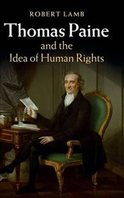 Thomas Paine and the Idea of Human Rights - Lamb, Robert