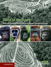 Industrial Agriculture and Ape Conservation : State of the Apes  - Arcus Foundation