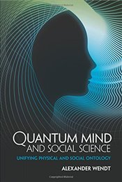 Quantum Mind and Social Science - Wendt, Alexander