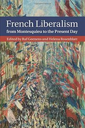 French Liberalism from Montesquieu to the Present Day - Geenens, Raf