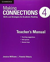Making Connections Level 4 Teachers Manual: Skills and Strategies for Academic Reading - Williams, Jessica