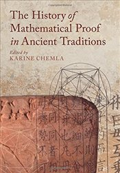 History of Mathematical Proof in Ancient Traditions - Chemla, Karine