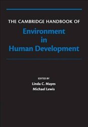 Cambridge Handbook of Environment in Human Development : Cambridge Handbooks in Psychology - Mayes, Linda