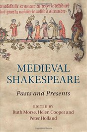 Medieval Shakespeare : Pasts and Presents - Morse, Ruth