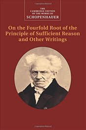 Schopenhauer : On the Fourfold Root of the Principle of Sufficient Reason and Other : Volume 4  - Schopenhauer, Arthur