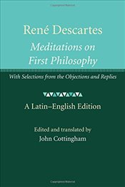 René Descartes : Meditations on First Philosophy : With Selections from the Objections and Replies - Cottingham, John