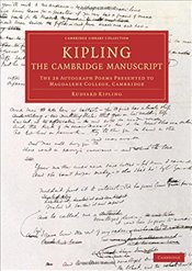 Kipling: The Cambridge Manuscript: The 31 Autograph Poems Presented to Magdalene College, Cambridge  - Kipling, Rudyard