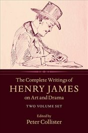 Complete Writings of Henry James on Art and Drama :  2 Volume Hardback Set - James, Henry