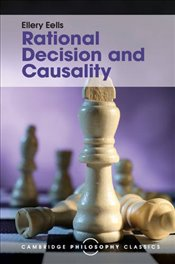 Rational Decision and Causality  - EELLS, ELLERY