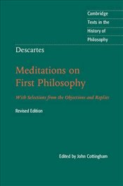Descartes : Meditations on First Philosophy: With Selections from the Objections and Replies  - Cottingham, John
