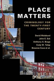 Place Matters : Criminology for the Twenty-First Century - Weisburd, David
