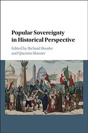 Popular Sovereignty in Historical Perspective - Bourke, Richard