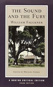 Sound and the Fury : Norton Critical Editions - Faulkner, William