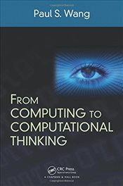 From Computing to Computational Thinking - Wang, Paul S.