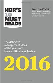 HBRs 10 Must Reads 2016 - Harvard Business Review