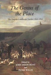 Genius of the Place : English Landscape Garden, 1620-1820 - Hunt,