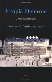 Utopia Deferred: Writings from Utopie (1967-1978) (Semiotext(e) / Foreign Agents) - Baudrillard, Jean