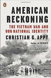 American Reckoning : The Vietnam War and Our National Identity - Appy, Christian B.