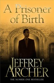 Prisoner of Birth - Archer, Jeffrey