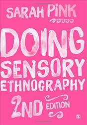 Doing Sensory Ethnography 2e - Pink, Sarah