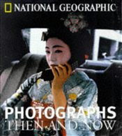 Photographs : Then & Now - Geographic, National