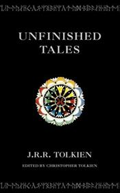Unfinished Tales - Tolkien, J. R. R.