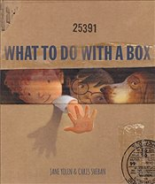 What to Do with a Box - Yolen, Jane