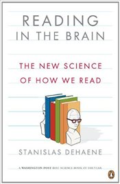 Reading in the Brain : The New Science of How We Read - Dehaene, Stanislas