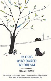 Dog Who Dared to Dream - Hwang, Sun-mi