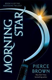 Morning Star: Red Rising Trilogy 3 (The Red Rising Trilogy) - Brown, Pierce