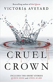 Cruel Crown : Two Red Queen Short Stories - Aveyard, Victoria