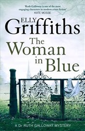 Woman In Blue: The Dr Ruth Galloway Mysteries 8 (Ruth Galloway 8) - Griffiths, Elly