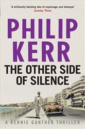 Other Side of Silence: Bernie Gunther Thriller 11 - Kerr, Philip