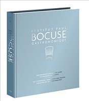 Institut Paul Bocuse Gastronomique : The Definitive Step-by-step Guide to Culinary Excellence -