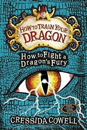 How To Train Your Dragon : How to Fight a Dragons Fury : Book 12  - Cowell, Cressida