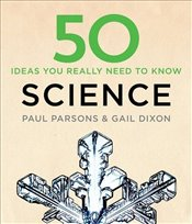 50 Science Ideas You Really Need to Know - Dixon, Gail