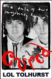 Cured: The Tale of Two Imaginary Boys - Tolhurst, Lol