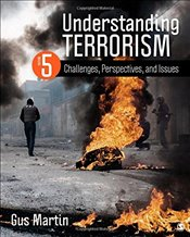 Understanding Terrorism 5e : Challenges, Perspectives and Issues - Martin, Gus