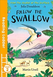 Follow the Swallow (Reading Ladder Level 2) - Donaldson, Julia