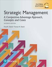 Strategic Management 16e : A Competitive Advantage Approach, Concepts and Cases - David, Fred R.